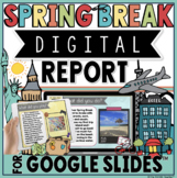 Digital Spring Break Report in Google Slides™