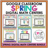 Digital Spring Math Centers Bundle / Google Classroom / Th