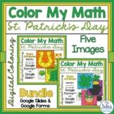 Digital St Patrick's Coloring Math Activities Google Forms