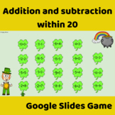 Digital St. Patrick's Day Addtion and Subtraction within 20 Google Slides