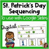 Digital St. Patrick's Day Sequencing for Google Slides™ |