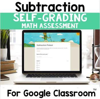 Digital Subtraction SELF-GRADING Assessments for Google Classroom