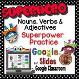 Digital Superhero Nouns, Verbs & Adjectives ~ Google Slides™