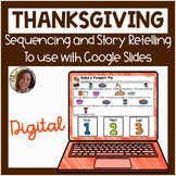 Digital THANKSGIVING Story Retelling & Sequencing for Goog