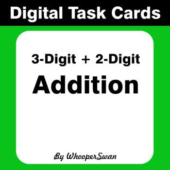Digital Task Cards: 3-Digit + 2-Digit Addition