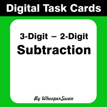 Digital Task Cards: 3-Digit - 2-Digit Subtraction