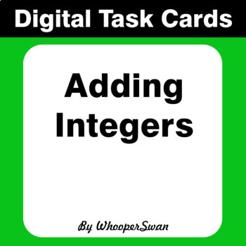 Digital Task Cards: Adding Integers