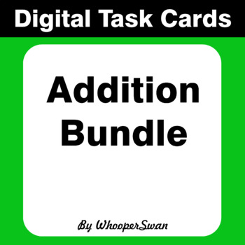 Digital Task Cards: Addition Bundle