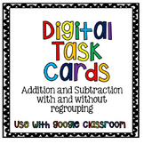 Digital Task Cards: Addition/Subtraction With/Without Regrouping