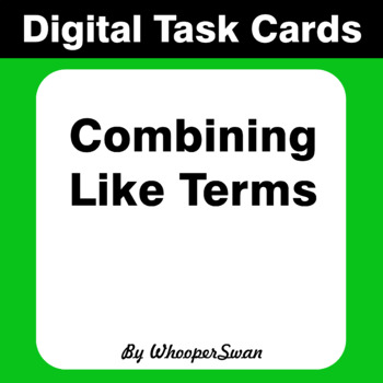 Digital Task Cards: Combining Like Terms