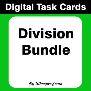 Digital Task Cards: Division Bundle