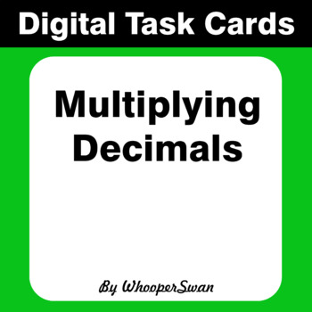 Digital Task Cards: Multiplying Decimals