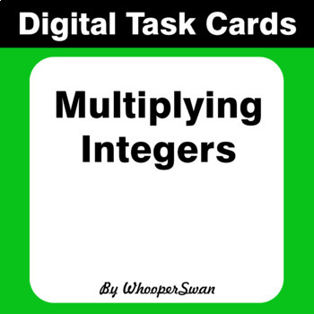 Digital Task Cards: Multiplying Integers