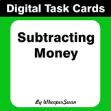 Digital Task Cards: Subtracting Money