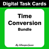 Digital Task Cards: Time Conversion Bundle