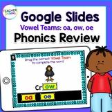 Google Classroom Activities for ELA   VOWEL TEAMS   oa, ow, oe