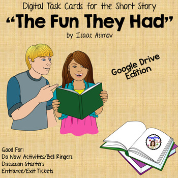 "Digital Task Cards for ""The Fun They Had"" by Isaac Asimov (Google Drive Edition)"