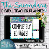 Digital Teacher Planner or Agenda for Secondary Teachers Google Slides Succulent