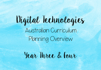 Digital Technologies Planning Overview Australian Curriculum Year 3/4