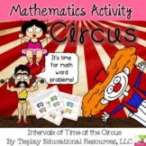 Telling Time Intervals Word Problems at the Circus Math Ce