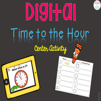 Digital Time to the Hour Center Activities