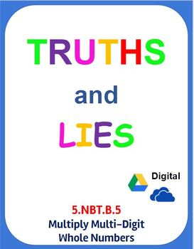 Digital Truths and Lies - Multiply Multi-Digit Whole Numbers (5.NBT.B.5)