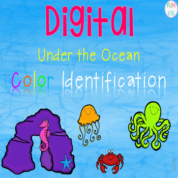 Digital Under the Ocean Colors Identification for Preschool and Kindergarten