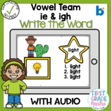 Boom Cards Vowel Team IE and IGH Write the Word