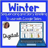 Digital WINTER Story Retelling and Sequencing for Google S