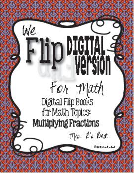 Digital We Flip for Math:  Multiplying Fractions Digital Version