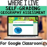 Digital Where I Live SELF-GRADING Assessments for Google Classroom