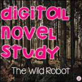 Digital Wild Robot Novel Study with Science Connections fo
