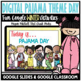 Digital Winter Pajama Theme Day Activities Distance Learning Google