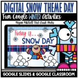 Digital Winter Snow Theme Day Activities Distance Learning Google