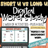 Digital Word Study Vowels - Short U vs Long U | Google Slides | ESL
