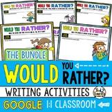 Would You Rather Questions BUNDLE Google Classroom Activit