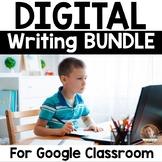 Digital Writing Bundle for Google Classroom - For Grades 3-5