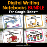 Digital Writing Activities Bundle For Entire Year - Google Slides