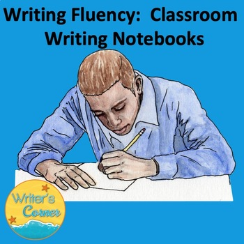 Digital Writing Fluency: Writing Prompts for Classroom Writing Notebooks