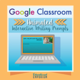 Digital Writing Prompts, Animated Google Classroom Interactive Writing Journals