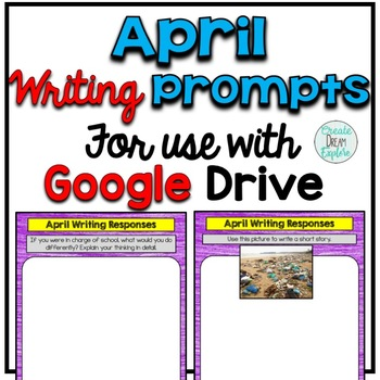 Digital Writing Prompts for Google Drive April