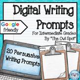 Persuasive Writing Prompts (Digital Version)