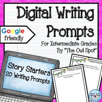 Digital Writing Prompts for the Intermediate Classroom: Story Starters Prompts