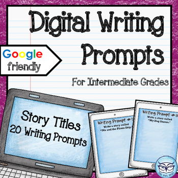 Digital Writing Prompts for the Intermediate Classroom: Story Titles Prompts