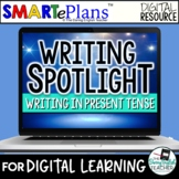 Digital Writing Unit: Writing in the Present Tense (remote