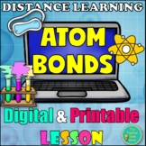 Digital and Printable Lesson- Atom Bonds