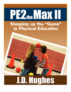 Digital copy of the book PE2theMax II: Stepping up the Game in Physical Ed.