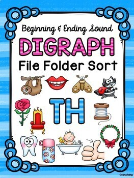 Digraph Beginning and Ending Sounds File Folder Sorts {SH,TH,CH}