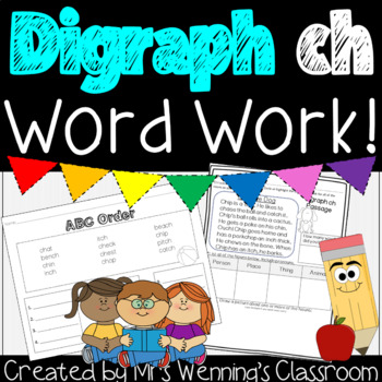 Digraph CH - A Week of Lesson Plans, Activities, and Word Work!