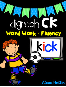 Digraph Ck Word Work and Fluency